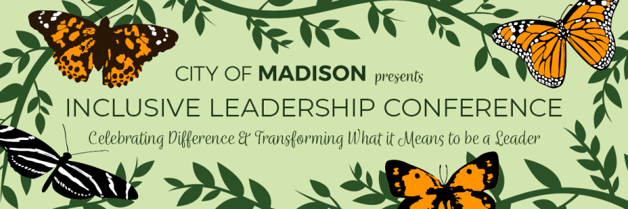 City of Madison Presents Inclusive Leadership Conference,  framed in greenery and butterflies.