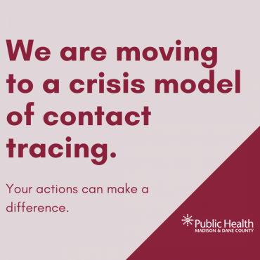 """Graphic that says, """"We are moving to a crisis model of contact tracing. Your actions can make a difference."""""""